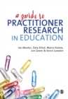 A Guide to Practitioner Research in Education - Book