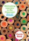 Motivating Learners in the Classroom : Ideas and Strategies - eBook