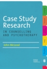 Case Study Research in Counselling and Psychotherapy - Book