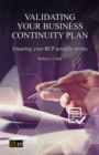 Validating Your Business Continuity Plan : Ensuring your BCP actually works - eBook