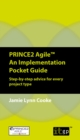 PRINCE2 Agile An Implementation Pocket Guide : Step-by-step advice for every project type - eBook