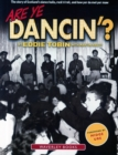Are Ye Dancin'? : The Story of Scotland's Dance Halls - And How Yer Dad Met Yer Ma! - Book