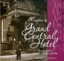 Glasgow's Grand Central Hotel : Glasgow's Most-loved Hotel - Book