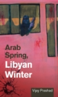 Arab Spring, Libyan Winter - eBook