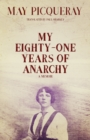 My Eighty-One Years of Anarchy : A Memoir - eBook