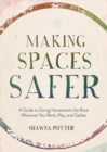 Making Spaces Safer - Book
