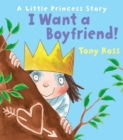 I Want a Boyfriend! (Little Princess) - Book