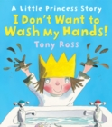I Don't Want to Wash My Hands! - eBook