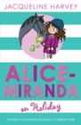 Alice-Miranda on Holiday : Book 2 - Book