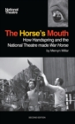 The Horse's Mouth : How Handspring and the National Theatre made War Horse - Book