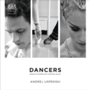 Dancers: Behind the Scenes with The Royal Ballet : Behind the Scenes with The Royal Ballet - Book