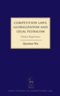 Competition Laws, Globalization and Legal Pluralism : China's Experience - Book