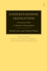 Understanding Legislation : A Practical Guide to Statutory Interpretation - Book
