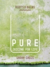 Pure : Juicing for Life - Book