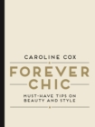 Forever Chic : Must-Have Tips on Beauty and Style - Book