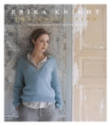 Erika Knight: The Collection : 50 timeless designs to knit and keep forever - Book