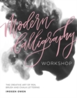 Modern Calligraphy Workshop : The Creative Art of Pen, Brush and Chalk Lettering - Book