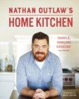 Nathan Outlaw's Home Kitchen : 100 Recipes to Cook for Family and Friends - Book