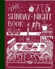 The Sunday Night Book : 52 short recipes to make the weekend feel longer - Book