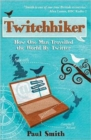 Twitchhiker : How One Man Travelled the World by Twitter - Book