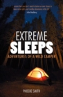 Extreme Sleeps : Adventures of a Wild Camper - Book