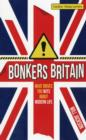 Bonkers Britain : What Drives You Nuts about Modern Life - Book