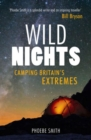 Wild Nights : Camping Britain's Extremes - Book