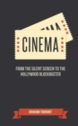 Cinema : From the Silent Screen to the Hollywood Blockbuster - Book