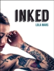 Inked : The World's Most Impressive, Unique and Innovative Tattoos - Book