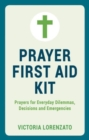 Prayer First Aid Kit : Prayers for Everyday Dilemmas, Decisions and Emergencies - Book