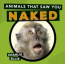 Animals That Saw You Naked - Book