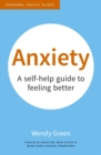 Anxiety : A Self-Help Guide to Feeling Better - Book