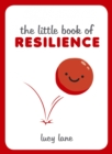 The Little Book of Resilience - Book
