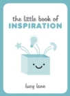 The Little Book of Inspiration - Book