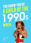 You Know You're a Child of the 1990s When... - Book