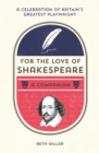 For the Love of Shakespeare : A Companion - Book