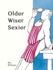 Older, Wiser, Sexier (Men) - Book