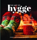 The Art of Hygge : How to Bring Danish Cosiness Into Your Life - Book