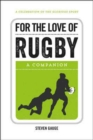 For the Love of Rugby : A Companion - Book