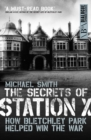 The Secrets of Station X : How the Bletchley Park codebreakers helped win the war - eBook