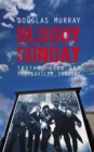 Bloody Sunday : Truth, Lies and the Saville Inquiry - eBook