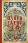 Under Every Leaf : How Britain Played the Greater Game from Afghanistan to Africa - eBook