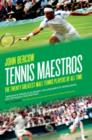 Tennis Maestros : The Twenty Greatest Male Tennis Players of All Time - Book