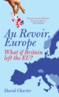 Au Revoir, Europe : What if Britain left the EU? - eBook