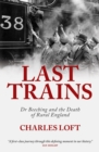 Last Trains : Dr Beeching and the death of rural England - eBook