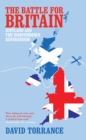 The Battle for Britain : Scotland and the Independence Referendum - eBook