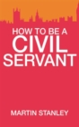 How To Be A Civil Servant - Book