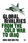 Global Rivalries From the Cold War to Iraq - eBook