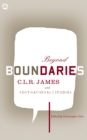 Beyond Boundaries : C.L.R. James and Postnational Studies - eBook