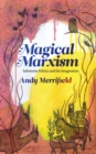 Magical Marxism : Subversive Politics and the Imagination - eBook